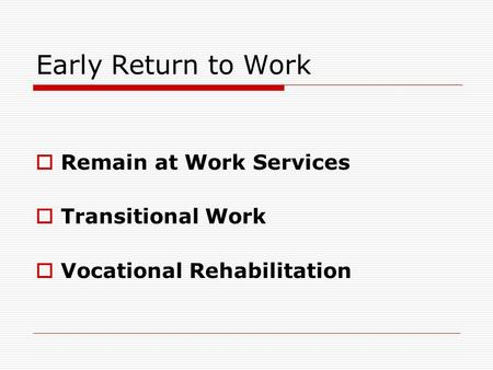 Early Return to Work Remain at Work Services Transitional Work