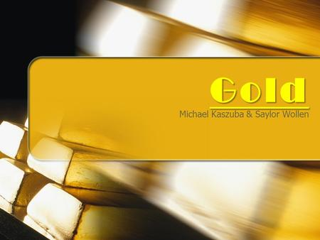 Gold Michael Kaszuba & Saylor Wollen. Information Color is golden butter yellow. Copper Group Streak is Golden Yellow Hardness is 2.5-3.0 There is no.