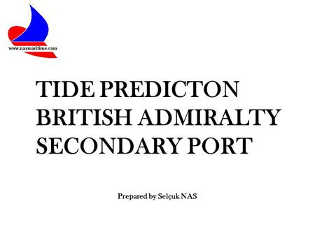 TIDE PREDICTON BRITISH ADMIRALTY SECONDARY PORT Prepared by Selçuk NAS.