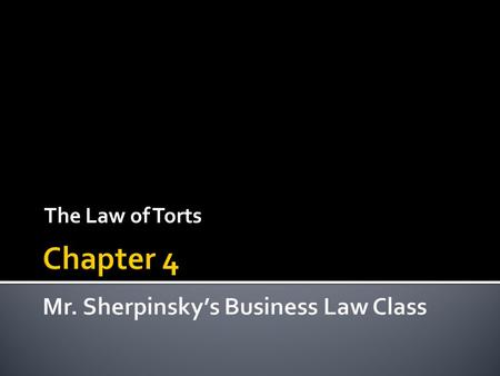 Chapter 4 Mr. Sherpinsky's Business Law Class