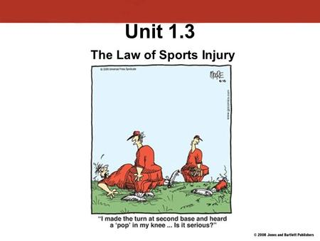 Unit 1.3 The Law of Sports Injury. The Coach The coach is typically the first person at the scene of an injury. The coach's decisions and actions are.