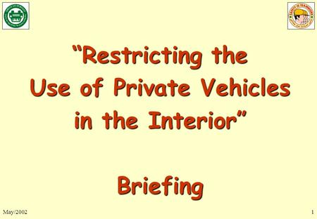 "May/20021 ""Restricting the Use of Private Vehicles in the Interior"" Briefing."