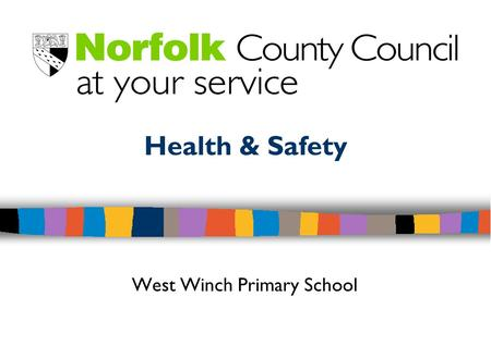 Health & Safety West Winch Primary School. Health & Safety Overview.
