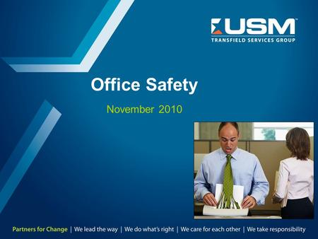 Office Safety November 2010. TMD-8303-SA-0026 Rev. 0, Nov 2010 2 What You Need to Know  Emergency procedures  Fire prevention  Preventing common office.