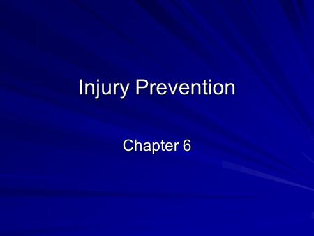 Injury Prevention Chapter 6. Injury Risk Factors AgeGender Geographic location Economic status Alcohol use.