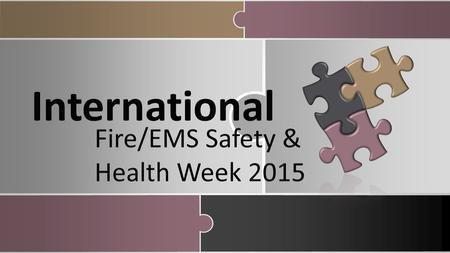 Culture of Safety – Community Culture of Safety – Department Culture of Safety – Individual Culture of Safety – June 14 -20, 2015 While firefighting is.