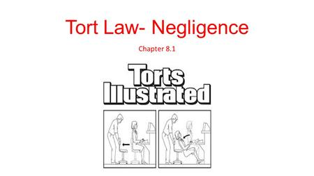 Tort Law- Negligence Chapter 8.1.