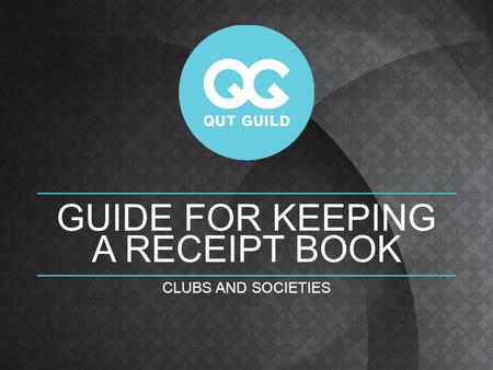 GUIDE FOR KEEPING A RECEIPT BOOK CLUBS AND SOCIETIES.