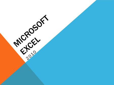 MICROSOFT EXCEL 2010. EXCEL Is a powerful __________ program that allows users to organize data, complete ______________, make decisions, graph data,