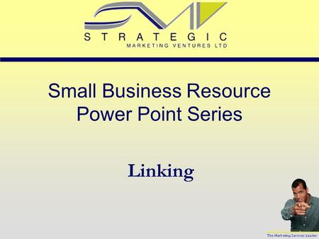 Small Business Resource Power Point Series Linking.