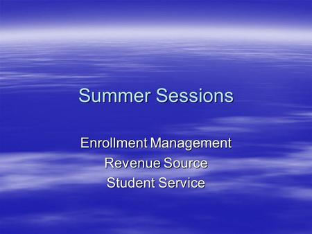 Summer Sessions Enrollment Management Revenue Source Student Service.