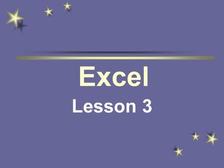 Excel Lesson 3. Functions Function is a built-in formula that performs calculations automatically. –Examples: SUM (Adds a series of cells) COUNT (Counts.