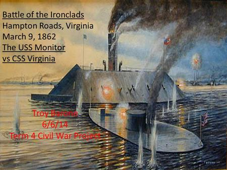 Troy Barone 6/6/14 Term 4 Civil War Project