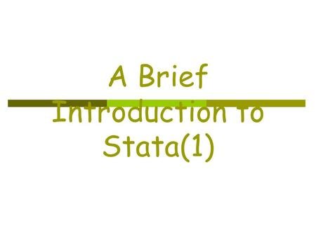 A Brief Introduction to Stata(1). 1. Getting Started.