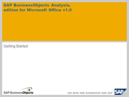 Getting Started SAP BusinessObjects Analysis, edition for Microsoft Office v1.0.
