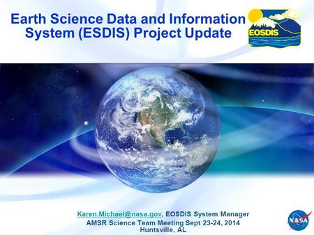 Earth Science Data and Information System (ESDIS) Project Update EOSDIS System Manager AMSR Science Team.
