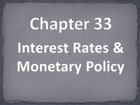 Interest Rates & Monetary Policy. As with Fiscal Policy, the goal of Monetary Policy is to achieve and maintain price-level stability, full employment,