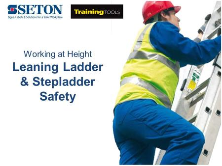 Working at Height Leaning Ladder & Stepladder Safety.