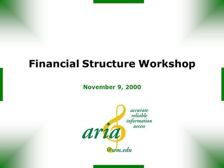 Financial Structure Workshop November 9, 2000. Funds Management Area - 5000 Chart of Accounts 1000 Controlling Area - 1000 Company Code WM - 0204Company.