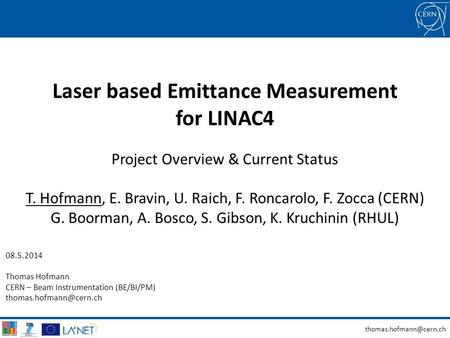 Laser based Emittance Measurement for LINAC4 Project Overview & Current Status T. Hofmann, E. Bravin, U. Raich, F. Roncarolo, F.