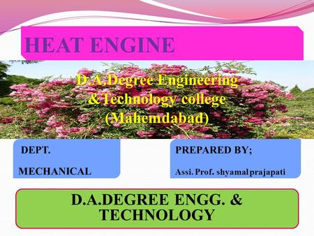 HEAT ENGINE D.A.DEGREE ENGG. & TECHNOLOGY