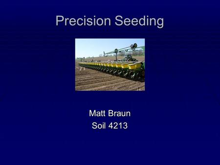 Precision Seeding Matt Braun Soil 4213.
