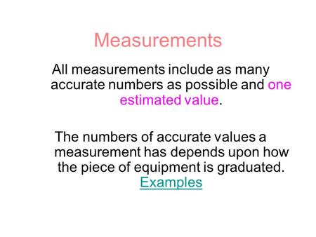 Measurements All measurements include as many accurate numbers as possible and one estimated value. The numbers of accurate values a measurement has depends.