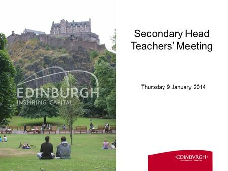 1 Secondary Head Teachers' Meeting Thursday 9 January 2014.