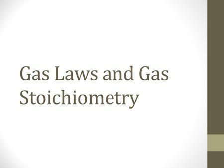 Gas Laws and Gas Stoichiometry. Kinetic –Molecular Theory Particles of matter (solid, liquid, or gas) are always in motion. This motion has consequences.