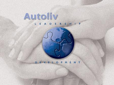 Autoliv Leadership Development 2 Welcome to: Supporting Diversity at Autoliv.