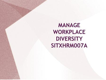 MANAGE WORKPLACE DIVERSITY SITXHRM007A