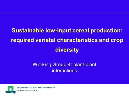 Working Group 4: plant-plant interactions