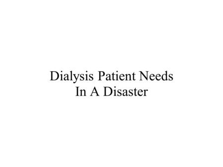 Dialysis Patient Needs In A Disaster. CMS Disclaimer: This presentation was developed by Northwest Renal Network while under contract with the Centers.
