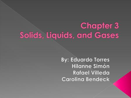 Chapter 3 Solids, Liquids, and Gases