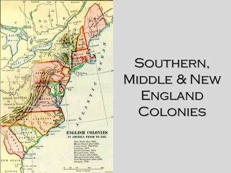 Southern, Middle & New England Colonies