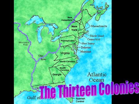 The Thirteen Colonies.