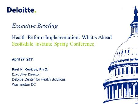 Copyright © 2011 Deloitte Development LLC. All rights reserved. Health Reform: Executive Briefing Guy Carpenter Client Summit Las Vegas, Nevada April 14,