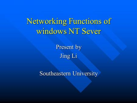Networking Functions of windows NT Sever