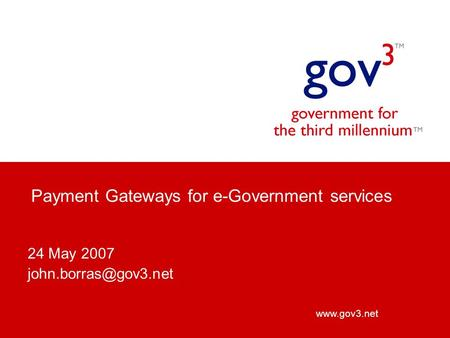 Payment Gateways for e-Government services 24 May 2007