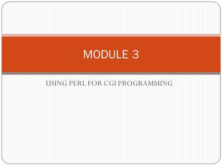 USING PERL FOR CGI PROGRAMMING