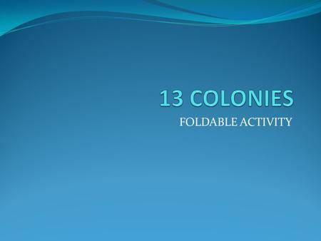 13 COLONIES FOLDABLE ACTIVITY.