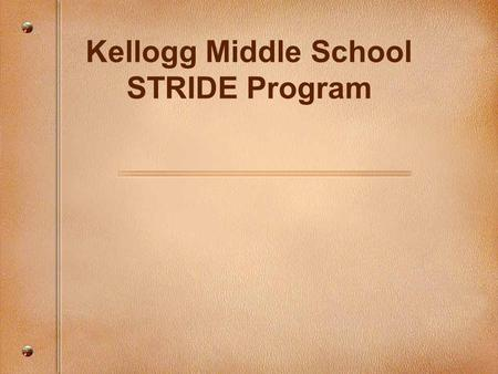 Kellogg Middle School STRIDE Program. Shoreline Schools Student Services Philosophy Statement: Shoreline special educators work with families, staff,