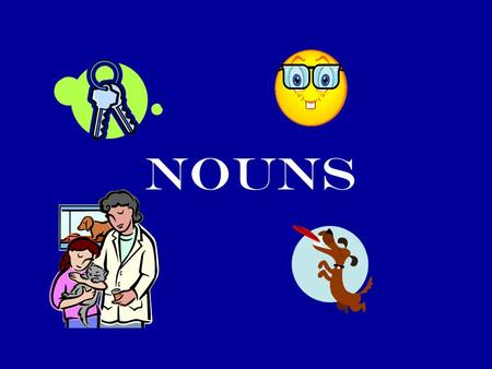 "NOUNS. Kinds of Nouns ""Things to Know"" Five Functions of the NOUN: Subject Direct Object Indirect Object Object of Preposition Predicate Noun."