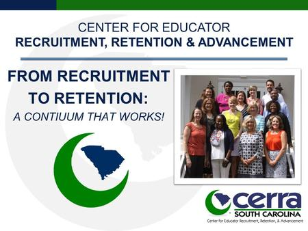 CENTER FOR EDUCATOR RECRUITMENT, RETENTION & ADVANCEMENT.