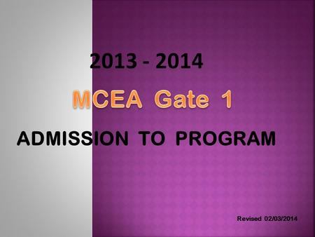 2013 - 2014 ADMISSION TO PROGRAM Revised 02/03/2014.
