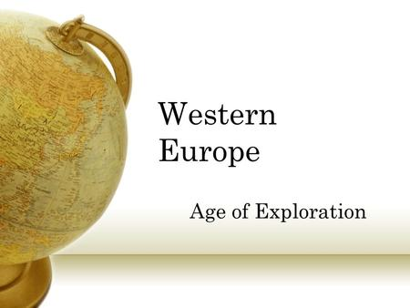 Western Europe Age of Exploration.