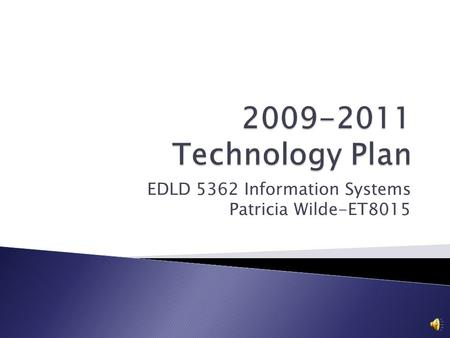 EDLD 5362 Information Systems Patricia Wilde-ET8015.