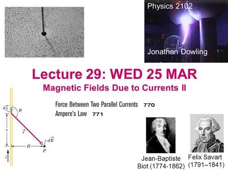 Lecture 29: WED 25 MAR Magnetic Fields Due to Currents II