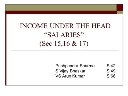 "INCOME UNDER THE HEAD ""SALARIES"" (Sec 15,16 & 17)"