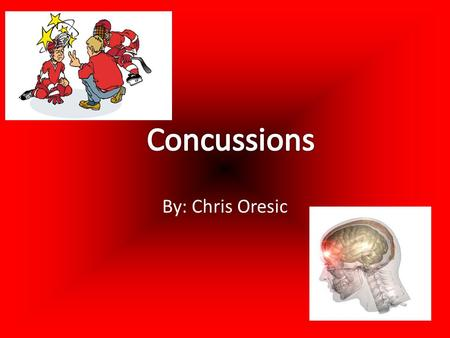 By: Chris Oresic. What is a concussion? A concussion is an injury to the brain caused by an impact to the head Can cause long or short term problems,